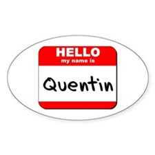 Hello my name is Quentin Oval Decal