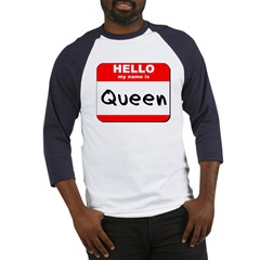 Hello my name is Queen Baseball Jersey