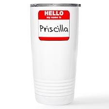 Hello my name is Priscilla Travel Mug