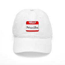 Hello my name is Priscilla Baseball Cap