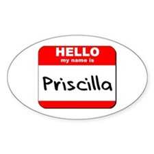 Hello my name is Priscilla Oval Decal