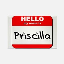 Hello my name is Priscilla Rectangle Magnet