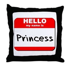 Hello my name is Princess Throw Pillow