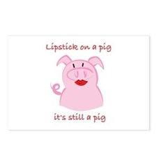 PUT LIPSTICK ON A PIG, IT'S STILL A PIG Postcards