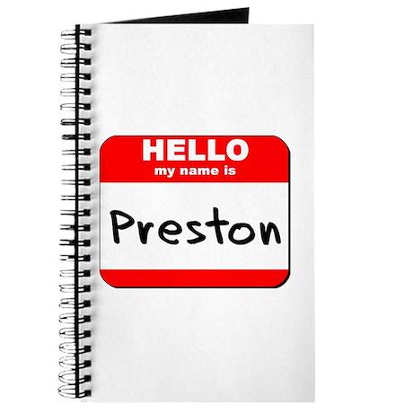 Hello my name is Preston Journal