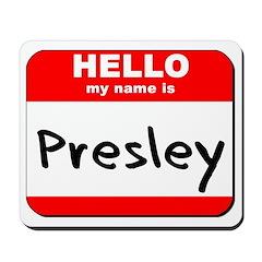 Hello my name is Presley Mousepad