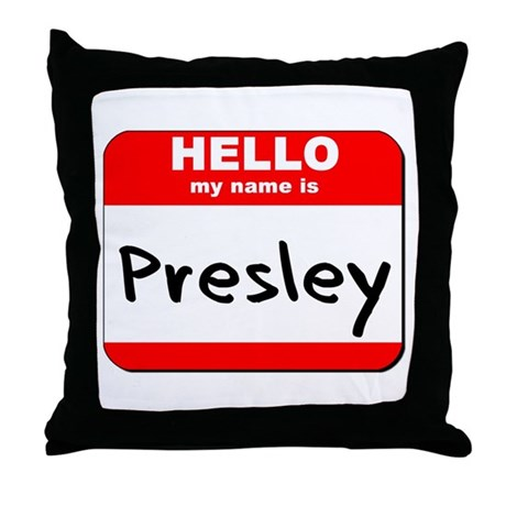 Hello my name is Presley Throw Pillow