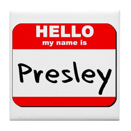 Hello my name is Presley Tile Coaster