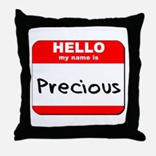 Hello my name is Precious Throw Pillow