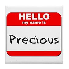 Hello my name is Precious Tile Coaster