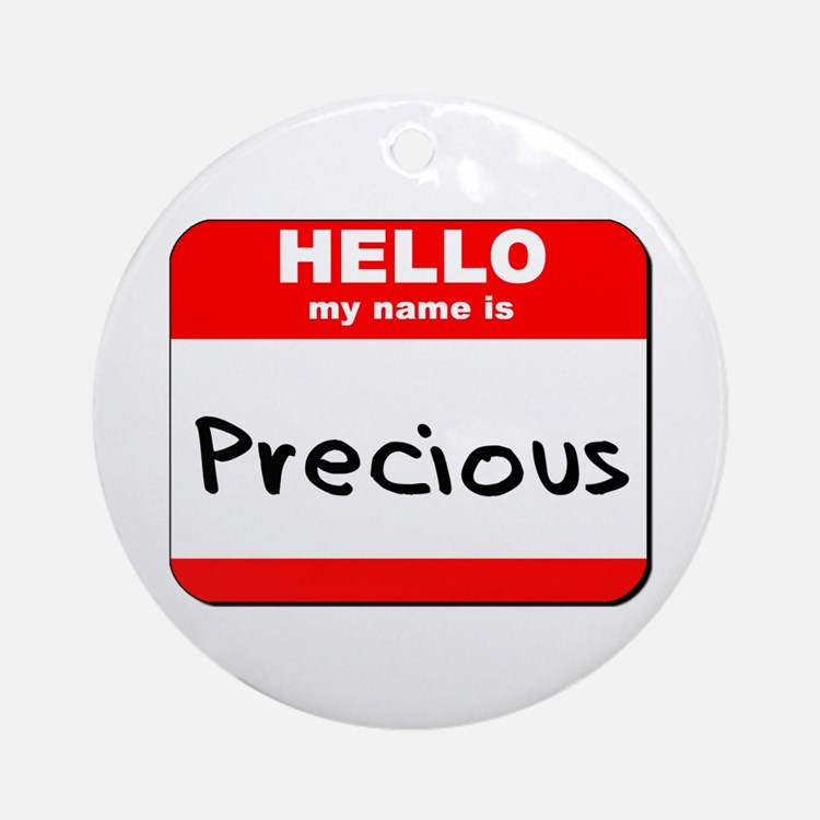 Hello my name is Precious Ornament (Round)