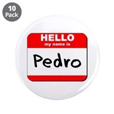 "Hello my name is Pedro 3.5"" Button (10 pack)"