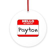 Hello my name is Payton Ornament (Round)