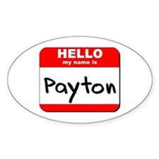 Hello my name is Payton Oval Decal
