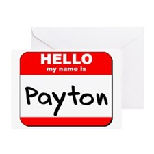 Hello my name is Payton Greeting Card