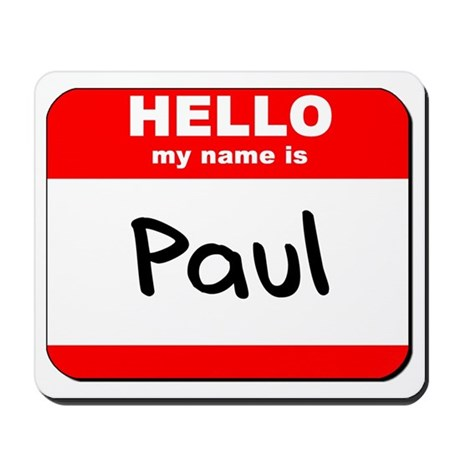 Hello my name is Paul Mousepad