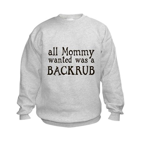 ALL MOMMY WANTED WAS A BACKRU Kids Sweatshirt