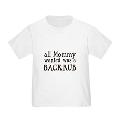ALL MOMMY WANTED WAS A BACKRU T