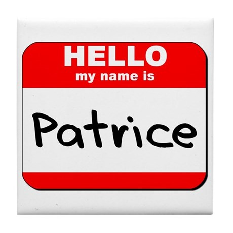 Hello my name is Patrice Tile Coaster