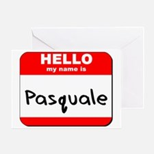 Hello my name is Pasquale Greeting Card