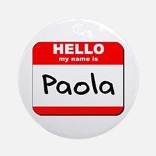 Hello my name is Paola Ornament (Round)