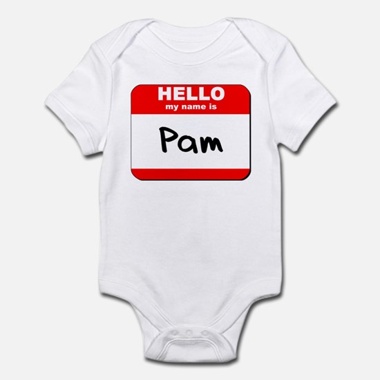 Hello my name is Pam Infant Bodysuit