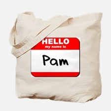 Hello my name is Pam Tote Bag