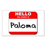 Hello my name is Paloma Rectangle Sticker