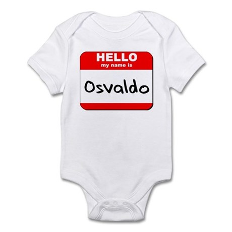 Hello my name is Osvaldo Infant Bodysuit