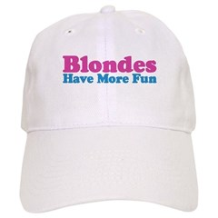 Blondes Have More Fun Baseball Cap