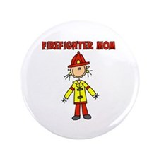 "Firefighter Mom 3.5"" Button"