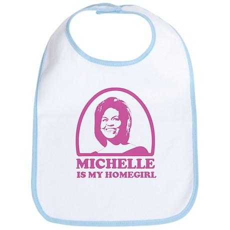 Michelle is my Homegirl Bib