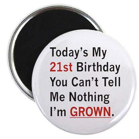 I'm GROWN! Magnet
