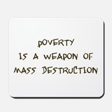 Poverty is a Weapon Mousepad