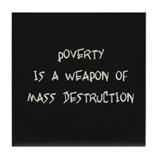 Poverty is a Weapon Tile Coaster