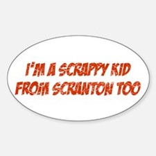Scrappy Kid From Scranton Oval Decal