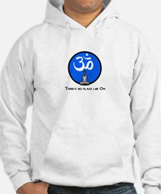 """There's No Place Like OM"" Hoodie"