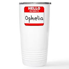 Hello my name is Ophelia Travel Mug