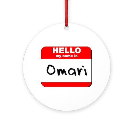 Hello my name is Omari Ornament (Round)