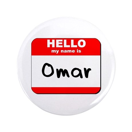 "Hello my name is Omar 3.5"" Button"