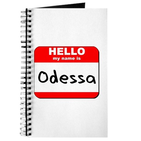 Hello my name is Odessa Journal