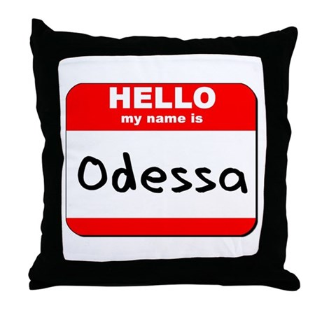 Hello my name is Odessa Throw Pillow