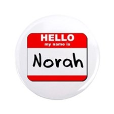 """Hello my name is Norah 3.5"""" Button"""