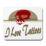 I Love Tattoos Mousepad