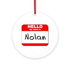 Hello my name is Nolan Ornament (Round)