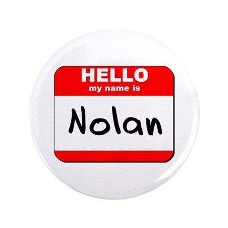 """Hello my name is Nolan 3.5"""" Button"""