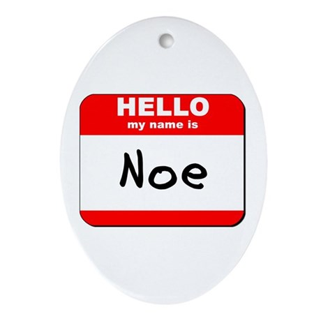 Hello my name is Noe Oval Ornament