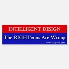 The RIGHTeous Are Wrong Bumper Bumper Bumper Sticker