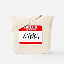 Hello my name is Nikki Tote Bag