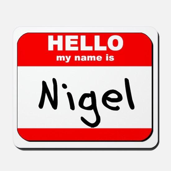Hello my name is Nigel Mousepad